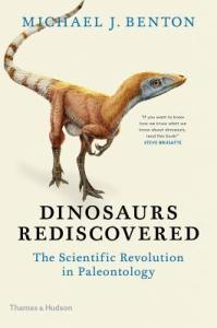 Cover of The Dinosaurs Rediscovered by Michael J. Benton