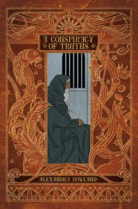 Cover of A Conspiracy of Truths by Alexandra Rowland