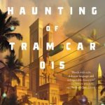 Cover of The Haunting of Tram Car 015 by P. Djeli Clark