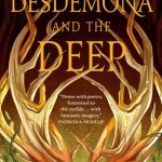 Cover of Desdemona and the Deep by C.S.E. Cooney