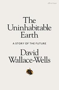 Cover of The Uninhabitable Earth of David Wallace-Wells