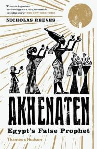 Cover of Akhenaten: Egypt's False Prophet by Nicholas Reeves