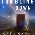Cover of Come Tumbling Down by Seanan McGuire