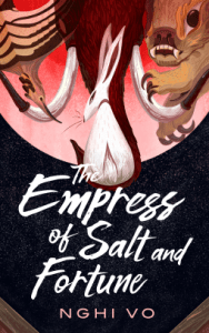 Cover of The Empress of Salt and Fortune by Nghi Vo