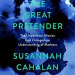 Cover of The Great Pretender by Susannah Cahalan