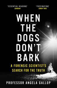 Cover of When the Dogs Don't Bark by Angela Gallop