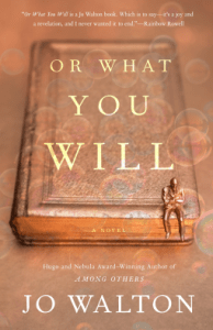 Cover of Or What You Will by Jo Walton