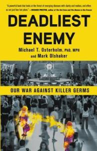 Cover of Deadliest Enemy by Michael T. Osterhold PhD, MPH and Mark Olshaker