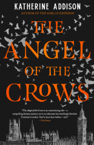 Cover of The Angel of the Crows by Katherine Addison