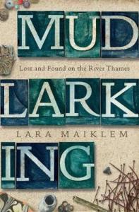 Cover of Mudlarking by Lara Maiklam