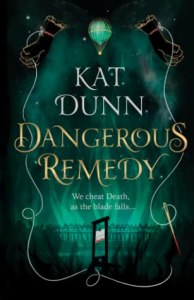 Cover of Dangerous Remedy by Kat Dunn