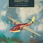 Cover of The Man Who Didn't Fly by Margot Bennett