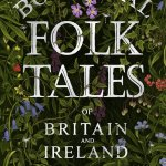 Cover of Botanical Folk Tales of Britain and Ireland by Lisa Schneidau
