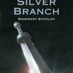 Cover of The Silver Branch by Rosemary Sutcliff