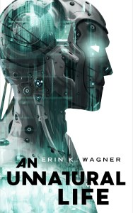 Cover of An Unnatural Life by Erin K. Wagner