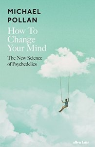 Cover of How to Change Your Mind by Michael Pollan