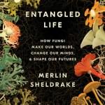 Cover of Entangled Life by Merlin Sheldrake
