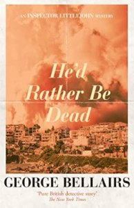 Cover of He'd Rather Be Dead by George Bellairs