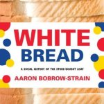 Cover of White Bread by Aaron Bobrow-Strain