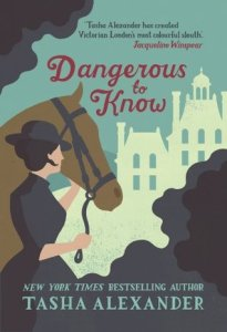 Cover of Dangerous to Know by Tasha Alexander