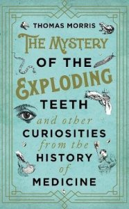 Cover of The Mystery of the Exploding Teeth by Thomas Morris