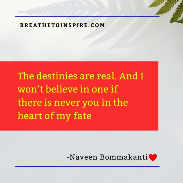 the destinies are real love quotes naveen bommakanti 25 Romantic love quotes as Valentine's Day gifts.