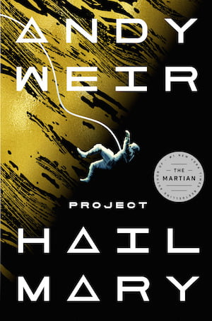 Hail Mary by Andy Weir