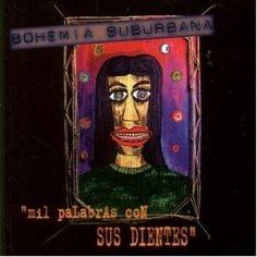 "Bohemia Suburbana ""Mil Palabras Con Sus Dientes"""