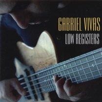 """Gabriel Vivas """"Low Registers"""""""