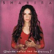 """Shakira """"Donde Estan Los Ladrones"""""""