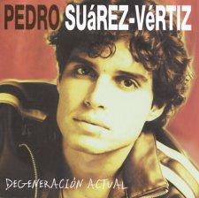 "Pedro Suarez-Vertiz ""Degeneracion Actual"""