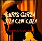 Chris Garza y La Canícula - Conflicto De Dos