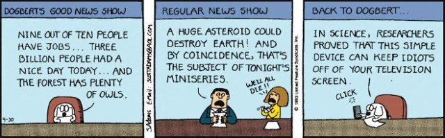 Scott Adam's 'Dilbert' strip: Dogbert's Good News Show. ('We'll all die!') (1993)