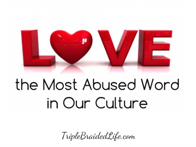 Love :: the Most Abused Word in Our Culture