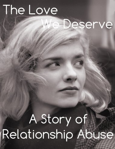 The Love We Deserver A Story of Relationship Abuse8590994776_83d7a8472a_k