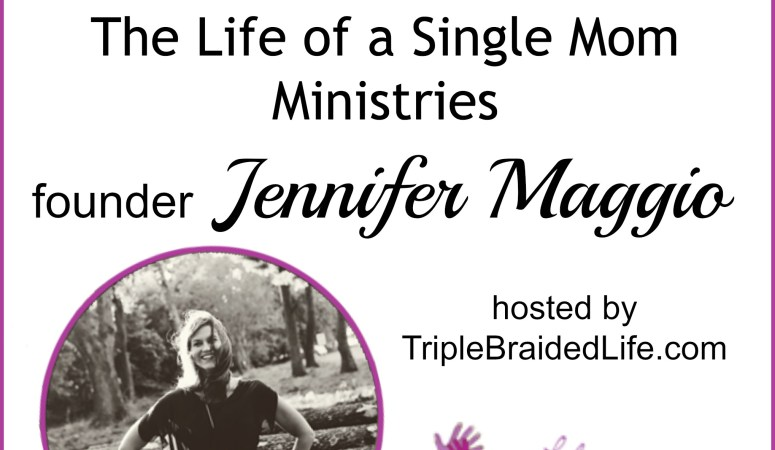 An Interview with Jennifer Maggio from The Life of a Single Mom Ministries {Part 1}