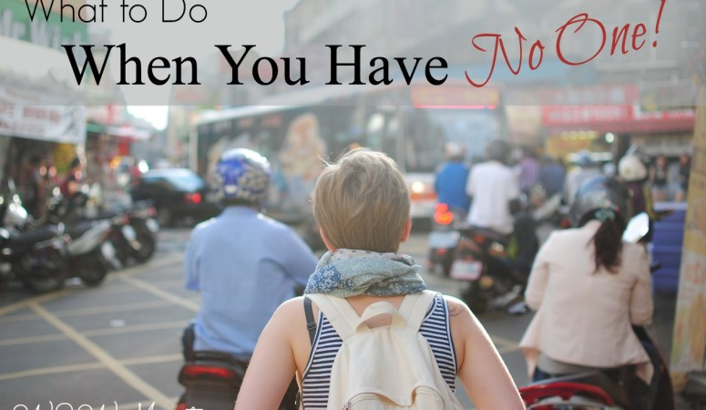 What to Do When You Feel Like You Have No One
