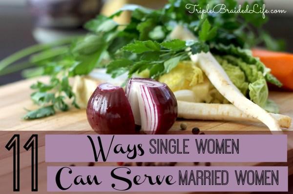 11 Ways Single Women Can Serve Married Women
