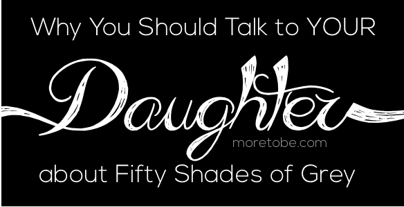 Your Daughter and Fifty Shades of Grey