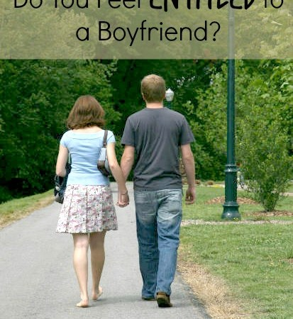 Do You Feel Entitled to a Boyfriend?