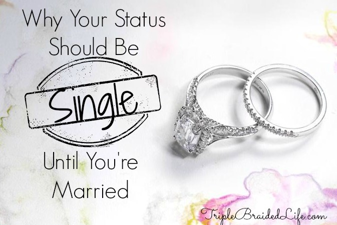 "Why Your Status Should Be ""Single"" Until You're Married"