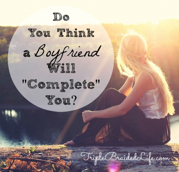 Do You Think a Boyfriend Will Complete You?