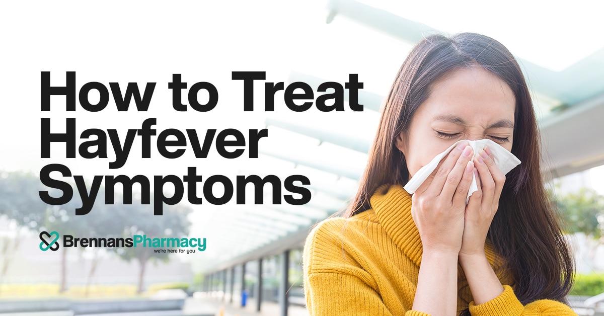 How to treat Hayfever symptoms? | Brennans Pharmacy | Pharmacy in Glenageary | Pharmacy in Buncrana | Pharmacy in Clonmany | Pharmacy in Creeslough