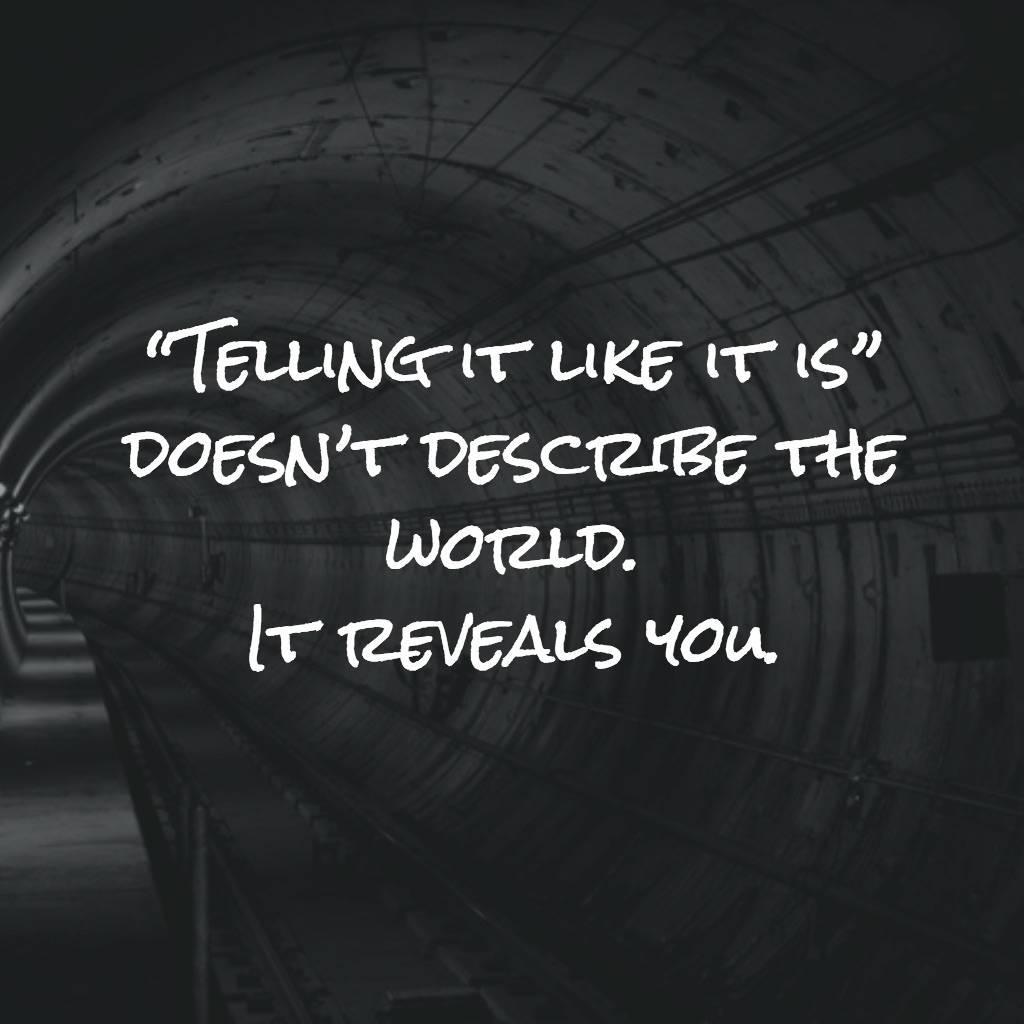 Telling it like it is…