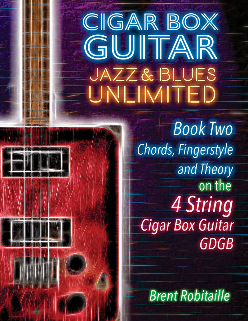 Cigar Box Guitar Jazz & Blues Unlimited Book Two 4 String