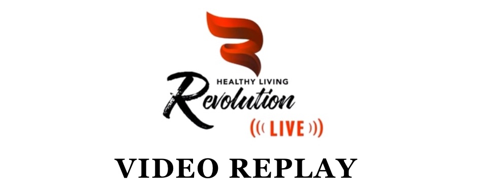 Healthy Living Revolution Live Video Replay
