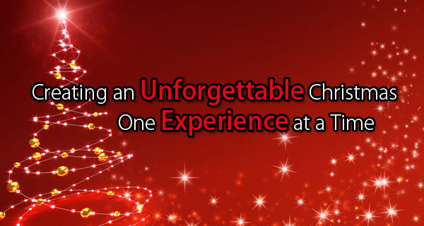 Creating an Unforgettable Christmas, One Christmas at a Time
