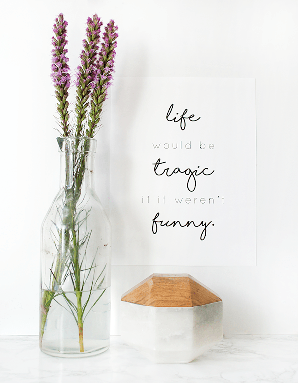 Life Would be Tragic if it Weren't Funny - Free Printable for Week 64 of Friday's Fab Freebie