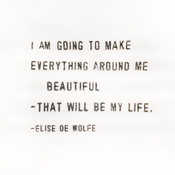Make Everything Around Me Beautiful Quote
