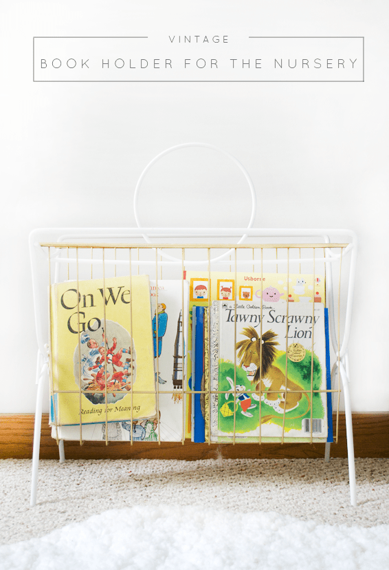 A Vintage Magazine Rack gets turned into a book holder for the nursery!